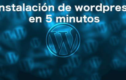 Cómo instalar WordPress y tener tu web en 5 minutos